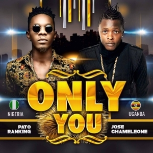 Jose Chameleone - Only You ft. Patoranking