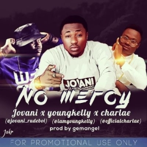 Jovani - No Mercy Ft. YoungKelly & Charlae