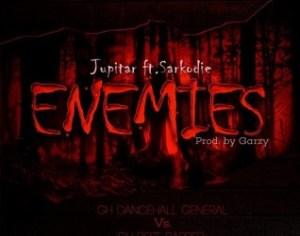 Jupitar - Enemies ft Sarkodie (Prod By Garzy)