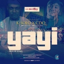 K-Solo - YAYI ft. CDQ