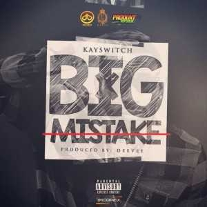 Kayswitch - Big Mistake