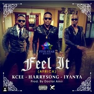 Kcee, Harrysong & Iyanya – Feel It