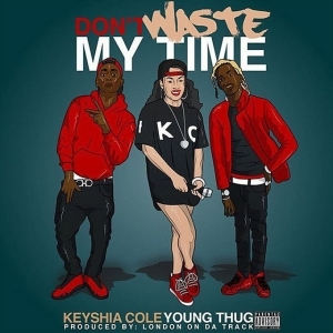 Keyshia Cole - Don't Waste My Time Ft. Young Thug