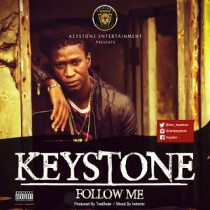 Keystone - Follow Me (Prod by TeeMode)