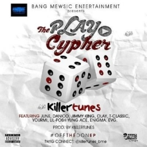 Killertunes - The Play (Cypher) ft. Jimmy King, T-Classic, June & Various Acts