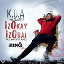 King of Accra - Izokay Izorai