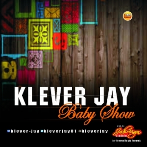 Klever Jay - Baby Show