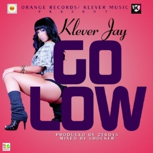 Klever Jay - Go Low (Prod. by 2Tboys)