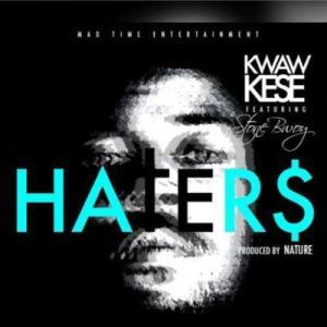 Kwaw Kese - Haters ft. StoneBwoy