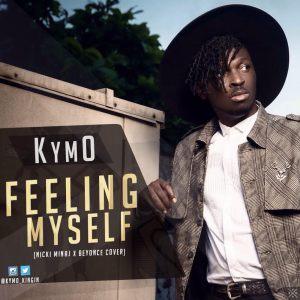 KymO - Feeling Myself (Nicki Minaj x Beyonce Cover)