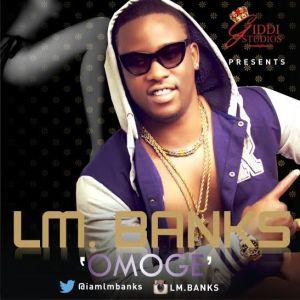 LM Banks - Omoge