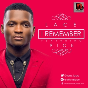 Lace - I Remember Ft. 9ice