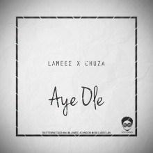 Lamee - Aye Ole Ft. Chuza