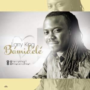 Larry King - Bamidele