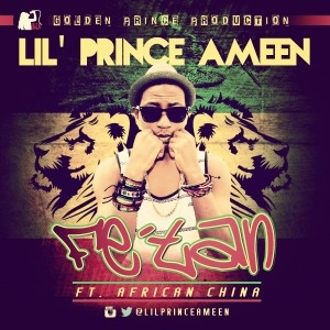 Lil' Prince Ameen - Fe'tan Ft. African China