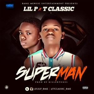 Lil P - Superman ft. T Classic