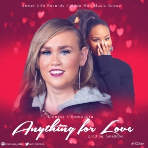 Lioness - Anything For Love ft. Emma Nyra (Prod by Selebobo)
