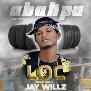 Loc - Abakpa ft. Jaywillz
