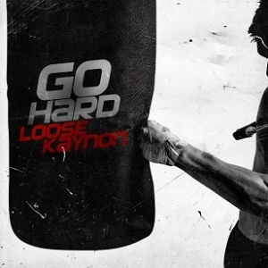 Loose Kaynon - Go Hard Ft. Ice Prince & Milli