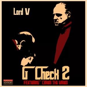 Lord V - G Check 2 Ft. Cyrus Tha Virus
