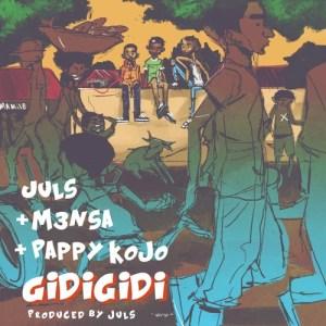 M3nsa - Gidigidi Ft. Pappy Kojo
