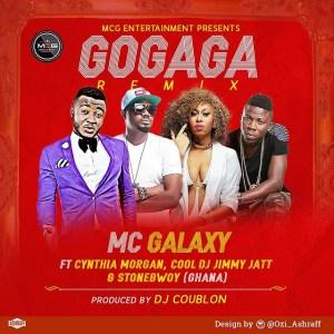 MC Galaxy - GoGaga (Remix) Ft. Stonebwoy, Cynthia Morgan & DJ Jimmy Jatt