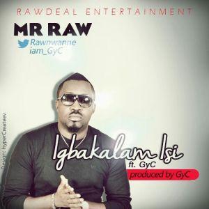 MR Raw - Igbakalam Isi Ft. GyC