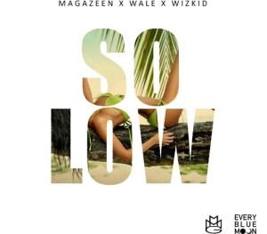 Magazeen - So Lo Wine Ft Wale & Wizkid