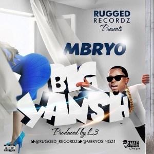 Mbryo - Big Yansh