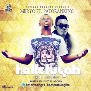Mbryo - Halleluyah Ft. Patoranking (Prod. By Popito)