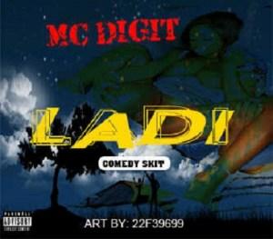 Mc Digit - Ladi (Comedy Skit)