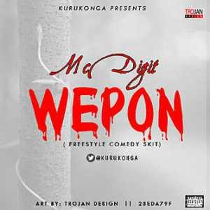 Mc Digit - Wepon (Freestyle Comedy Skit)