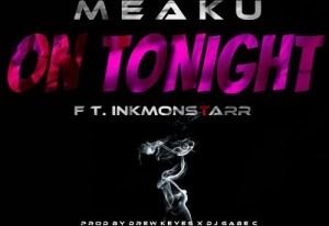 Meaku - On Tonight Ft. Ben J (New Boyz) & InkMonstarr