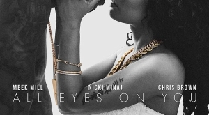 Meek Mill - All Eyes On You Ft. Chris Brown & Nicki Minaj