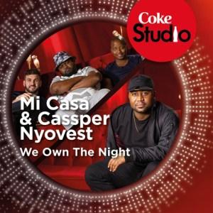 Mi Casa - We Own The Night Ft. Cassper Nyovest