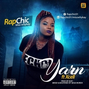Miss Whykay - YARN (Prod. Rjay) ft. Xcell