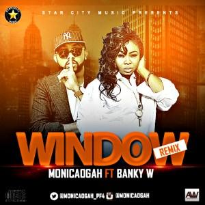 Monica Ogah - Window (Remix) ft Banky W