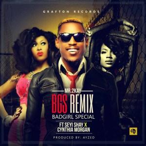 Mr 2Kay - Bad Girl Special (Remix) Ft. Seyi Shay & Cynthia Morgan