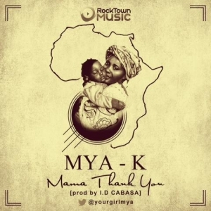 Mya K - Mama Thank You (Prod by ID Cabasa)