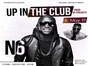 N6 - Up In The Club Ft. May D (Prod. Philkeyz)