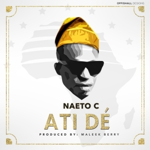 Naeto C - Atide (Prod. By Maleek Berry)