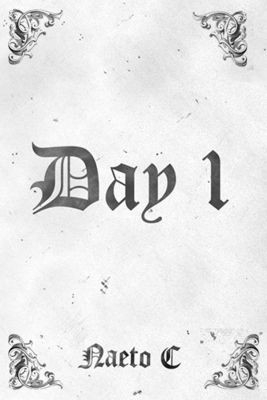 Day 1 BY Naeto C