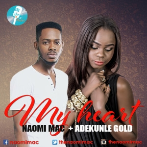 Naomi Mac - My Heart Ft. Adekunle Gold