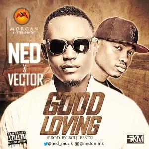 Ned - Good Loving (ft. Vector)