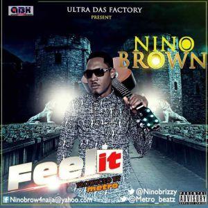 NinoBrown - Feel It