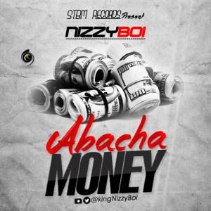 NizzyBoi - Abacha Money
