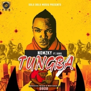 Nomzky - Tungba ft. Dobs