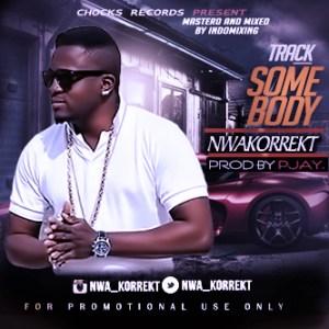 Nwakorrekt - Somebody
