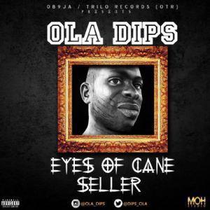 Ola Dips - Eyes Of Cane Seller (Ojuelegba Cover)