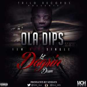 Ola Dips - Let DaGrin Down (Snippet)